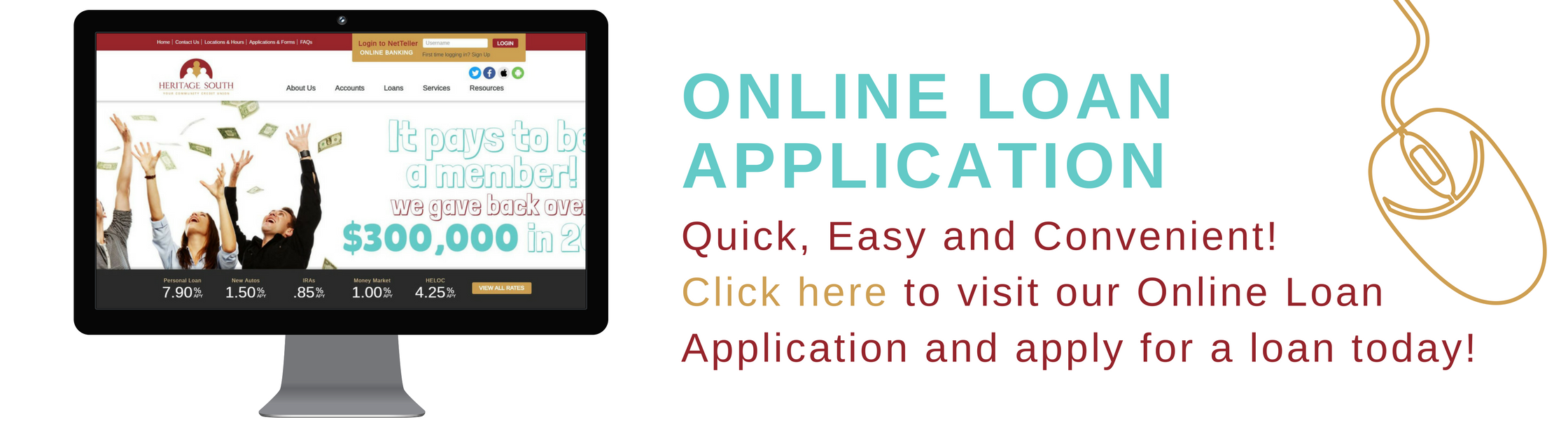 Online loan application. Quick, Easy and convenient. Click here to visit our Online loan application and apply for a loan today.